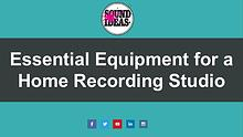 Important Equipment Required in a Home Recording Studio