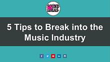 How to Break into the Music Industry