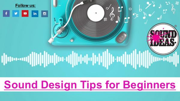 Sound Design Tips for Beginners Best Sound Design Tips for Beginners