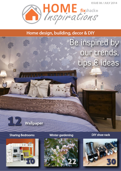 Home Inspirations Issue 6 | July 2014