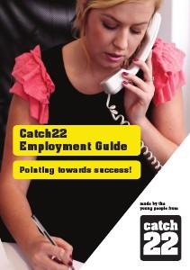 Catch22 Employment Guide June 2013