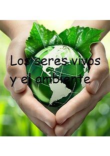 El ambiente y los seres vivos