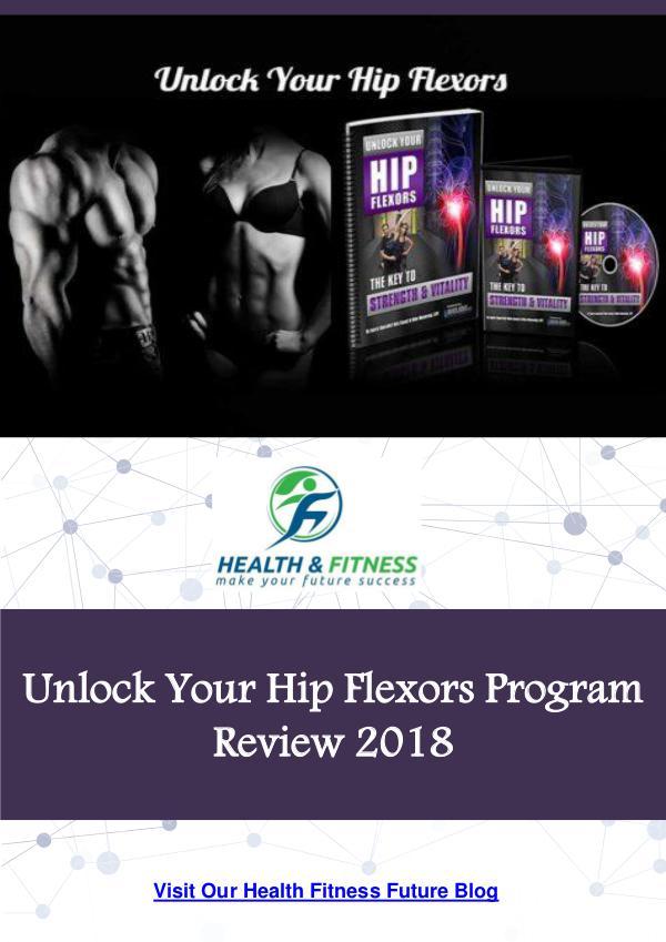 Unlock Your Hip Flexors Program Review 2018 Unlock Your Hip Flexors Program Review 2018