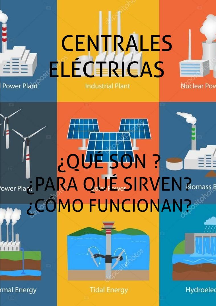 Centrales Electricas ¿como se producen?