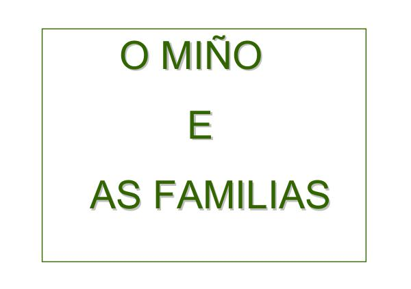 O MIÑO E AS FAMILIAS