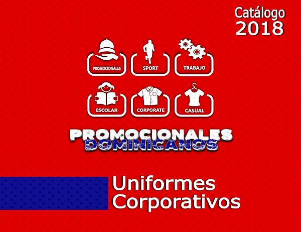 CATÁLOGO 2018 | PROMOCIONALES DOMINICANOS CATÁLOGO UNIFORMES CORPORATIVOS