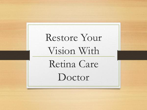 RETINA CARE CONSULTANTS. P.A. Restore Your Vision With Retina Care Doctor