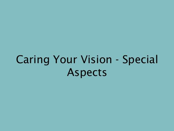 RETINA CARE CONSULTANTS. P.A. Caring Your Vision - Special Aspects