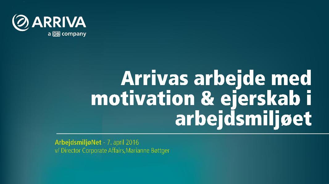 ArbejdsmiljøNETs årskonference 2016 - Motivation og ejerskab i Arriva