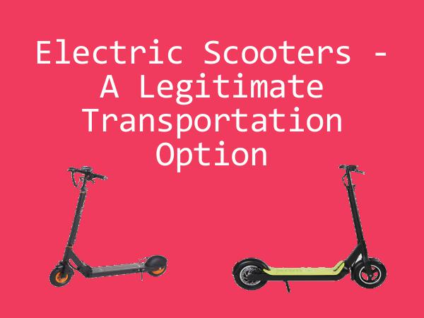 E-bike products and scooters Electric Scooters - A Legitimate Transportation Op