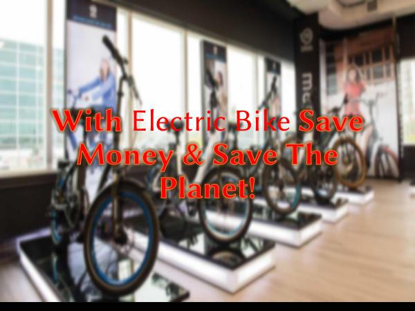 E-bike products and scooters With Electric Bike Save Money & Save The Planet!