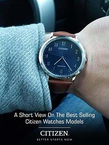 A Short View on the Best Selling Citizen Watches Models