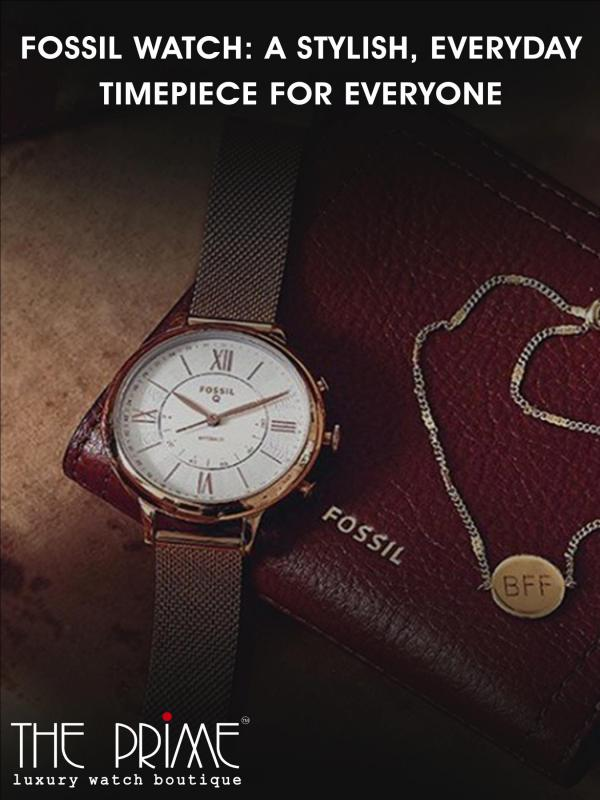 Fossil Watch A Stylish, Everyday Timepiece For Everyone Fossil Watch A Stylish, Everyday Timepiece For Eve