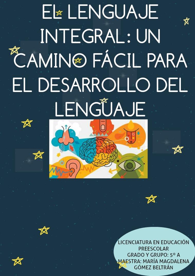 El Lenguaje Integral: Un camino Fácil para el Desarrollo del Lenguaje EL LENGUAJE INTEGRAL
