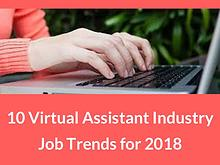 10 virtual assistant industry job trends for 2018