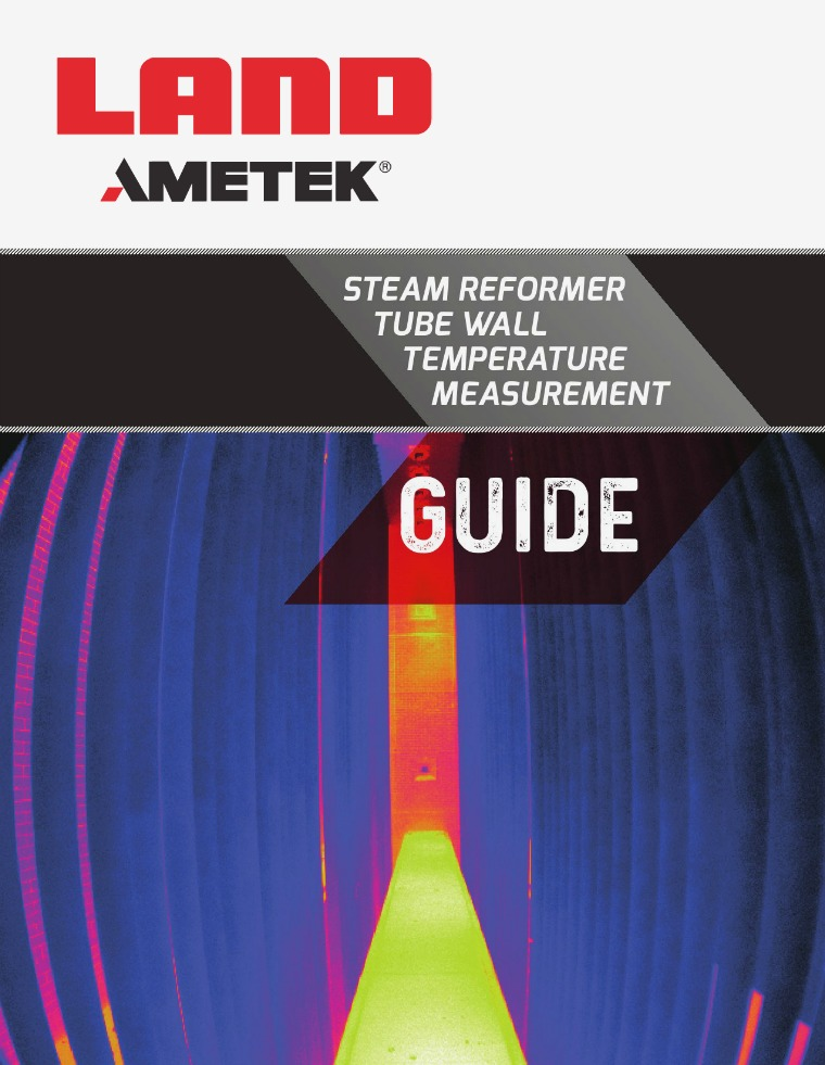 Steam Reformer Tube Wall Temperature Measurement Guide AMETEK_Land_Reformer_Tube_wall_temperature_Guide_R