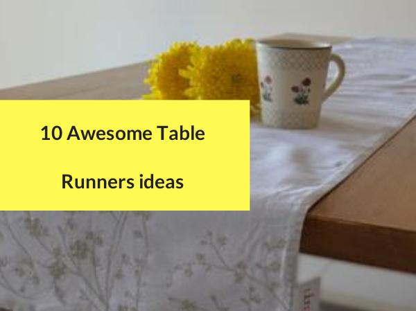 10 Awesome Table Runners ideas 10 Awesome Table Runners ideas