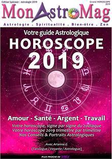 Grand HOROSCOPE 2019 & Guide ASTROLOGIQUE