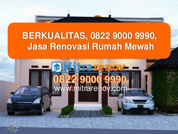 BERKUALITAS, 0822 9000 9990, Jasa Renovasi Rumah M