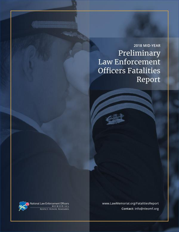 2018 Mid-Year Law Enforcement Fatalities Report 2018 Mid-Year Fatalities Report 8a