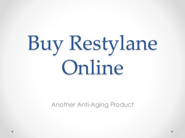 Buy Restylane Online Buy Restylane Online - Another Anti-Aging Product