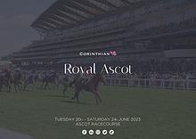 Royal Ascot | Corinthian Club (O5)