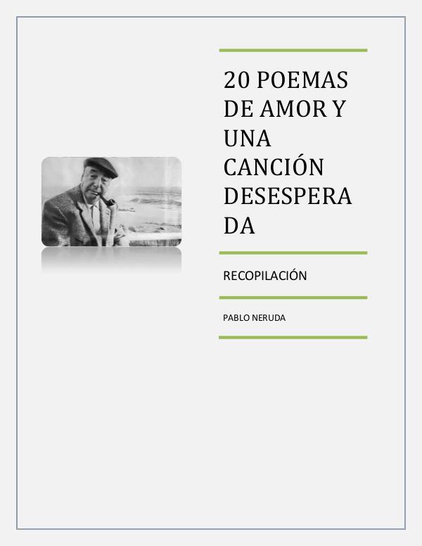 20 Poemas de Amor 20 POEMAS DE AMOR Y UNA CANCIÓN DESESPERADA
