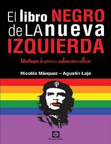 Agustin Laje y Nicolas Marquez - El Libro Negro de La Nueva Izquierda