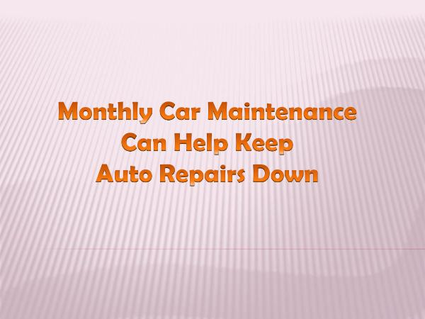 Guideline on Buying Tires Monthly Car Maintenance Can Help Keep Auto Repairs