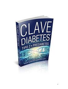 Clave Diabetes PDF, Gratis Descargar Funciona Javier Manera