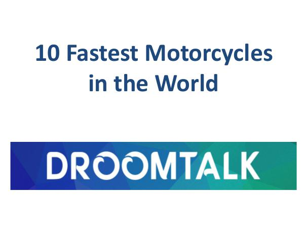 Drook Talk 10 Fastest Motorcycles in the World