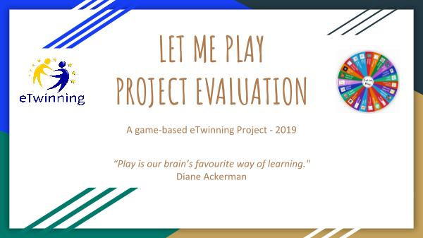 Let me Play | Evaluation LET ME PLAY  PROJECT EVALUATION