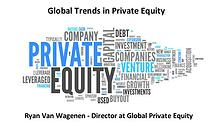 Ryan Van Wagenen Global Private Equity Trends - New York Training Pre