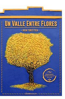 Un Valle Entre Flores - Guía Turística