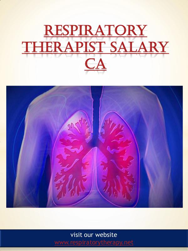 respiratory therapist salary Respiratory Therapist Salary Ca
