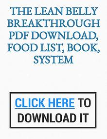 Lean Belly Breakthrough PDF Download, Food List, Book, System