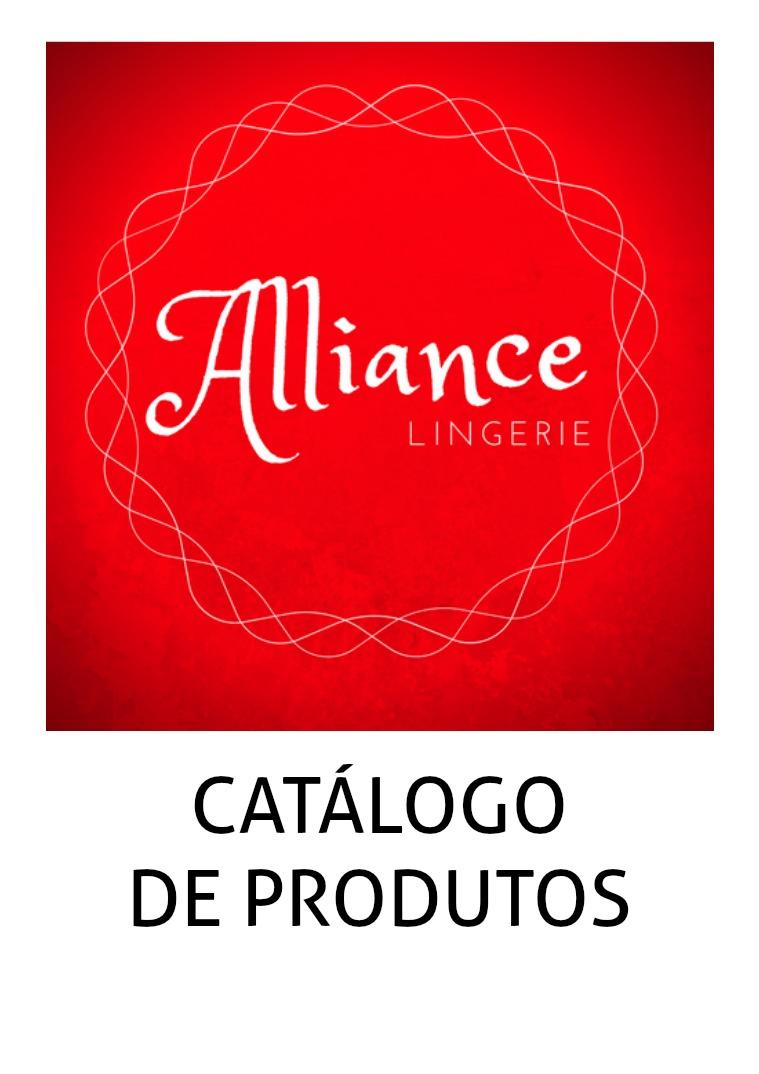 CATÁLOGO DE PRODUTOS ALLIANCE LINGERIE CATÁLOGO DE PRODUTOS ALLIANCE LINGERIE