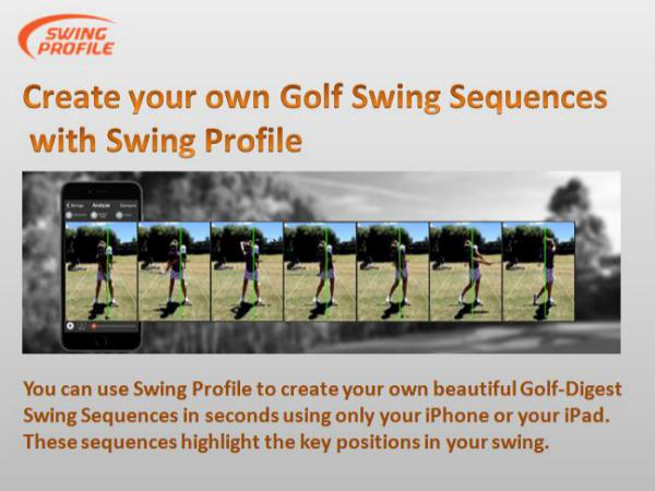 Create Your Golf Swing Sequences with Swing Profile App Create Your Golf Swing Sequences with Swing Profil