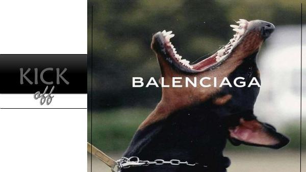 KICK OFF $ BALENCIAGA BALENCIAGA*