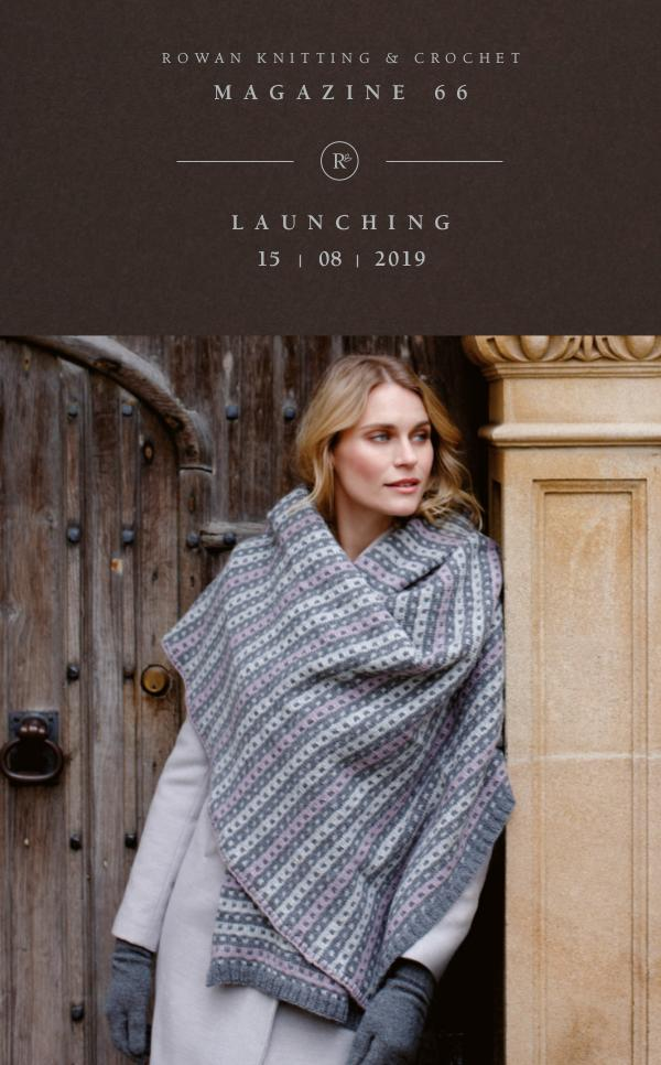 Rowan Yarns Digital Magazine Magazine 66 - Launch Information