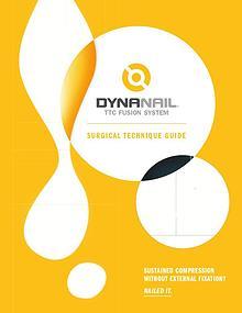 DynaNail® TTC Fusion System– Surgical Technique Guide