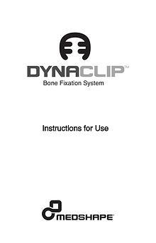 DynaClip® Bone Fixation System-  Instructions for Use   MedShape