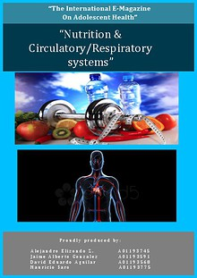 The International E-Magazine on Adolescent Health; Nutrition & your Circulatory & Respiratory Systems