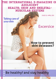 The international E-Magazine on adolescent health; Skin and skeletal-muscular system