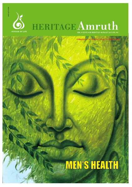 Heritage Amruth - A magazine on Health conditions & For Healthy living  -  The Natural way Heritage Amruth - August 2013 Issue