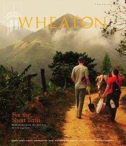 Wheaton College Alumni Magazine Spring 2013