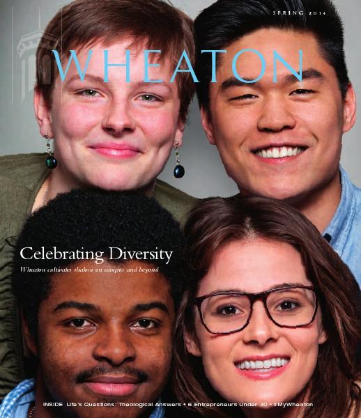 Wheaton College Alumni Magazine Spring 2014