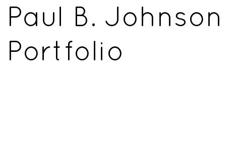 Paul B Johnson Portfolio
