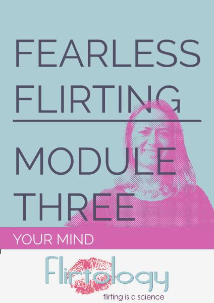 Flirtology - Fearless Flirting Module Three