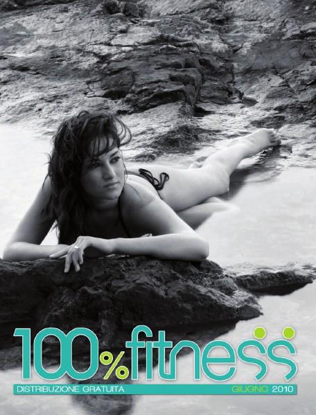 100% Fitness Mag - Anno IV Giugno 2010